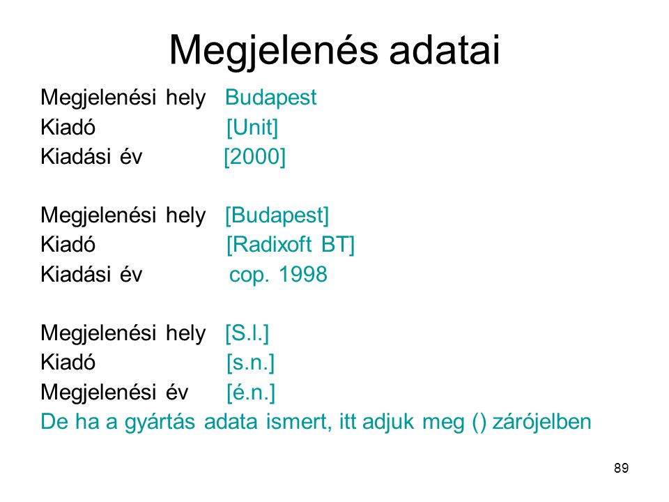 Megjelenés adatai Megjelenési hely Budapest Kiadó [Unit]